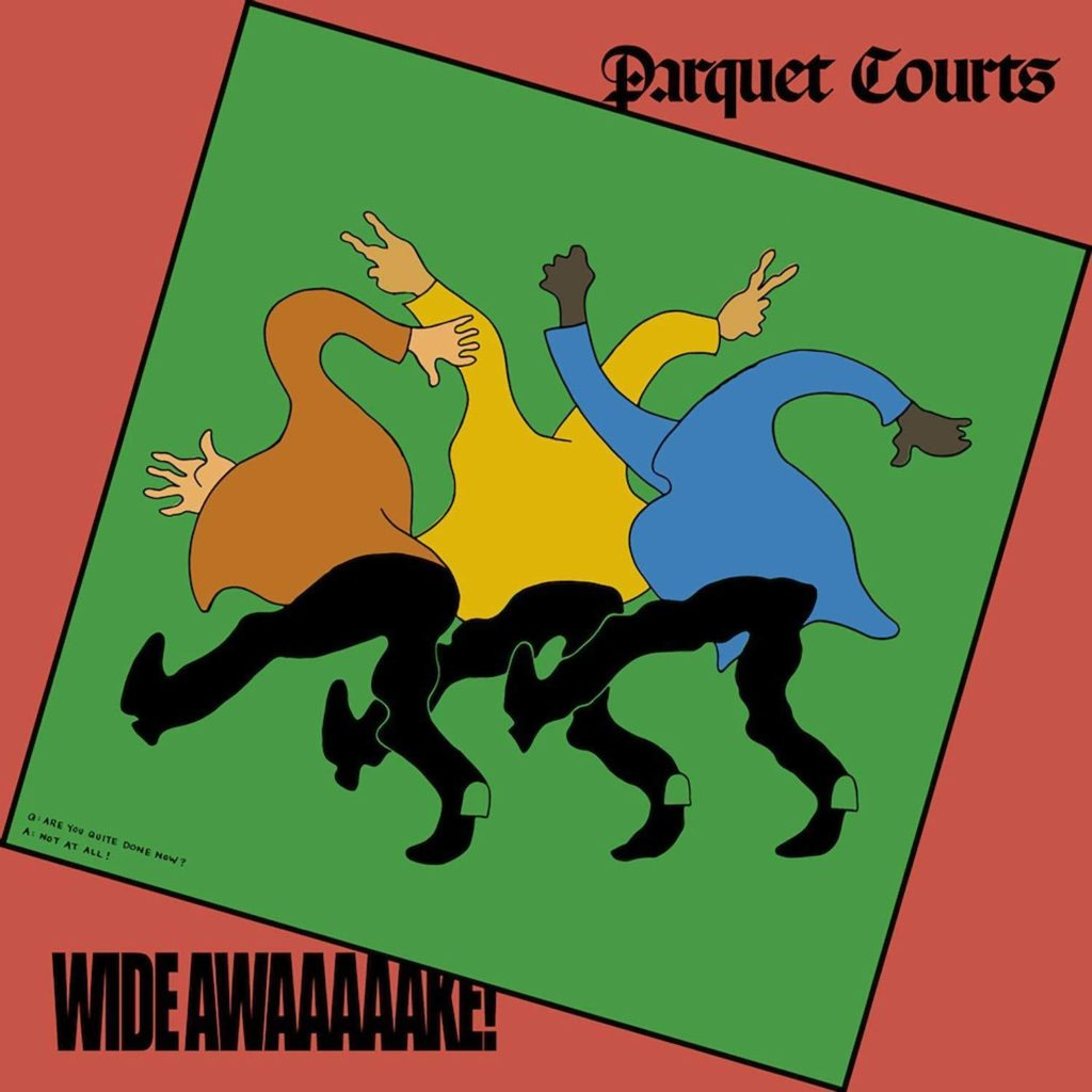 parquet courts wide awaaaaake!